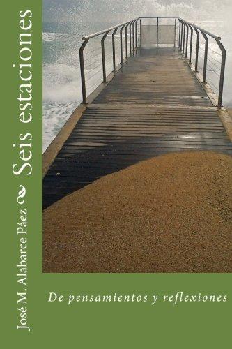Seis estaciones: De pensamientos y reflexiones