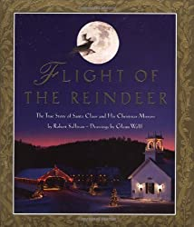 Flight Of The Reindeer: The True Story Of Santa Claus & His Christmas Mission