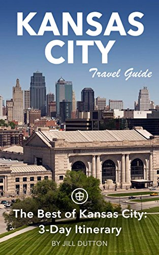 Kansas City Travel Guide (Unanchor) - The Best of Kansas City: 3-Day Itinerary (English Edition)