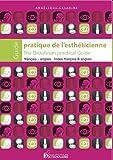 Guide pratique de l'esthéticienne Français Anglais The Beautician Practical Guide