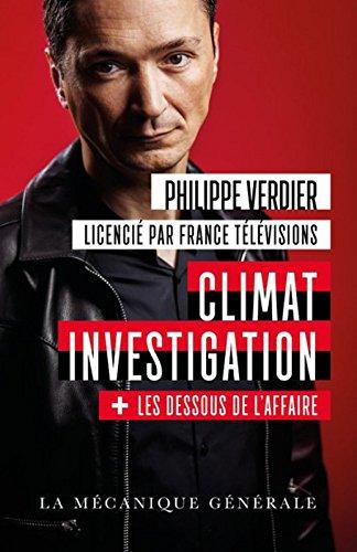 Climat Investigation + les dessous de l'affaire par Philippe Verdier