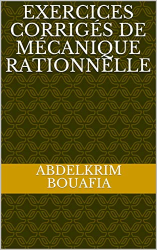 Exercices corrigés de mécanique rationnelle (Education t. 1) Descargar Epub Gratis