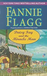 Daisy Fay and the Miracle Man: A Novel by Fannie Flagg (2005-09-13)