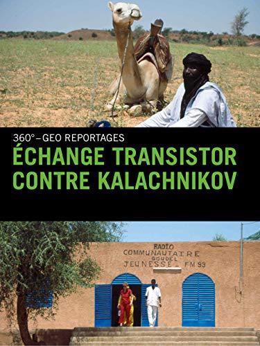 Échange transistor contre kalachnikov