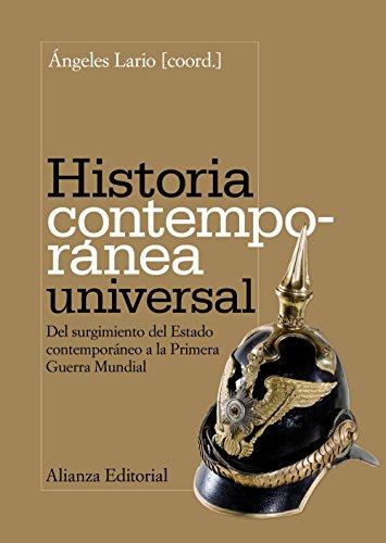 Historia contemporánea universal: Del surgimiento del Estado contemporáneo a la Primera Guerra Mundial (El Libro Universitario - Manuales) por Ángeles Lario