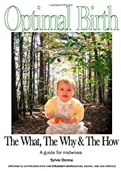 Optimal Birth: The What, The Why and The How