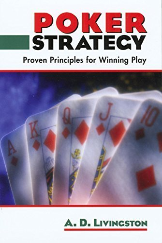 Poker Strategy: Proven Principles for Winning Play by A. D. Livingston (2004-04-01)