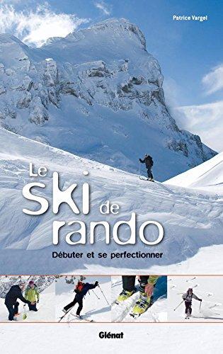 Le ski de rando: Débuter et se perfectionner
