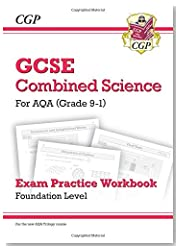 New Grade 9-1 GCSE Combined Science: AQA Exam Practice Workbook - Foundation (CGP GCSE Combined Science 9-1 Revision)