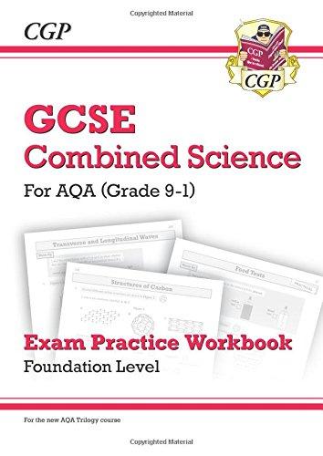 New Grade 9-1 GCSE Combined Science: AQA Exam Practice Workbook - Foundation (CGP GCSE Combined Science 9-1 Revision)
