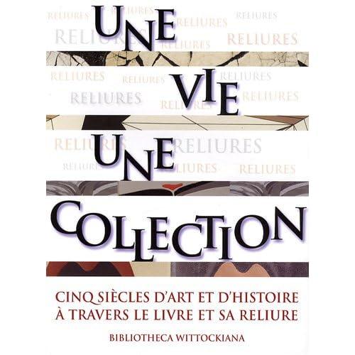 Une vie une collection