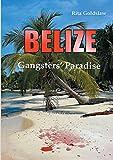 Belize: Gangsters Paradise - Rita Goldslaw