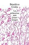 La Princesse aux Joues Rouges par Benedicte