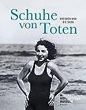 Schuhe von Toten: Dresden und die Shoa (Forum MHM, Band 5)