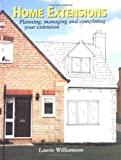 Home Extensions: Planning, Managing and Completing Your Extension