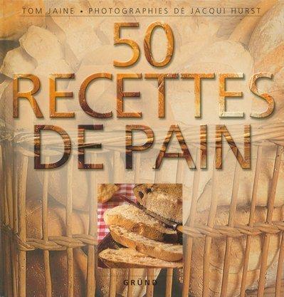 50 recettes de pain par Tom Jaine