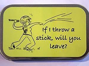 'Tabak-Blechdose (28,35° g wenn ich Überwurf einen Stick, werden Sie verlassen? 28g Tabak Dose