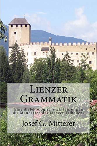 Lienzer Grammatik: Eine dialektologische Einführung in die Mundarten des Lienzer Talbodens