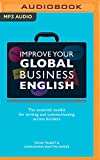 Improve Your Global Business English: The Essential Toolkit for Writing and Communicating Across Borders