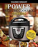 Power Pressure Cooker XL Cookbook: The Quick and Easy Pressure Cooker Cookbook