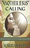 """Another Jesus"" Calling: How False Christs Are Entering The Church Through Contemplative Prayer"