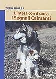 L'intesa con il cane: i segnali calmanti