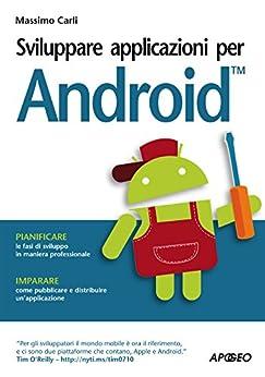 Sviluppare applicazioni per Android (Guida completa) di [Carli, Massimo]