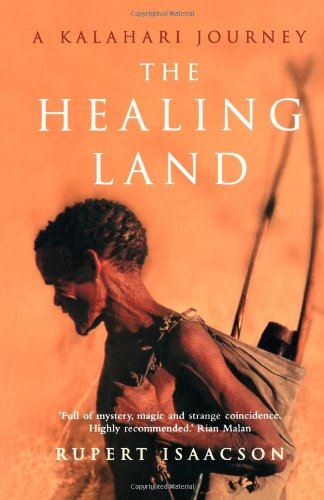 The Healing Land: A Kalahari Journey