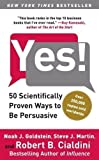 Yes!: 50 Scientifically Proven Ways to Be Persuasive by Goldstein, Noah Reprint Edition (2009)