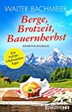 Berge, Brotzeit, Bauernherbst: Kriminalroman (Ein-Kommissar-Egger-Krimi 2)