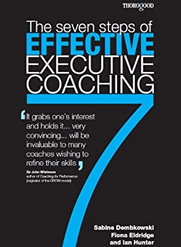 The Seven Steps of Effective Executive Coaching by [Eldridge, Fiona, Dembkowski, Sabine, Hunter, Ian]