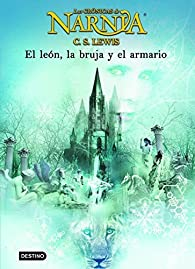 El león, la bruja y el armario: Las Crónicas de Narnia 2 par  C. S. Lewis