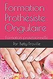 Formation Prothésiste Ongulaire: Formation professionnelle...