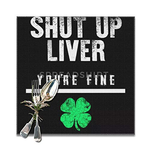 best gift Shut up Liver You're fine st Patrick's Day Washable Placemats for Dining Table Double Fabric Printing Cotton Place Mats for Kitchen Table Set of 6 Table Mat 12