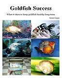 Goldfish Success (Success With Aquariums Book 1)