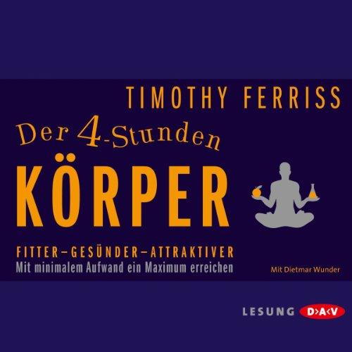 Buchseite und Rezensionen zu 'Der 4-Stunden-Körper: Fitter - Gesünder - Attraktiver' von Timothy Ferriss