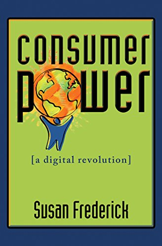 Consumer Power A Digital Revolution