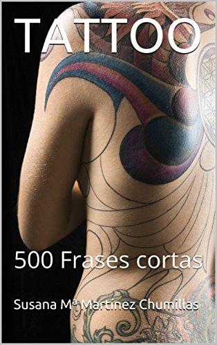 Tattoo: 500 frases cortas (spanish edition)