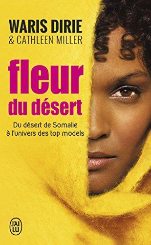 Fleur du désert : Du désert de Somalie à l'univers des top models par Waris Dirie