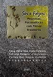 Ser e Fazer: Pesquisas psicanalíticas com filmes brasileiros (Portuguese Edition)