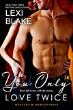 You Only Love Twice (Masters and Mercenaries, #8) by Lexi Blake front cover