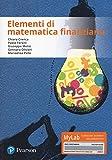 Elementi di matematica finanziaria. Ediz. Mylab. Con aggiornamento online
