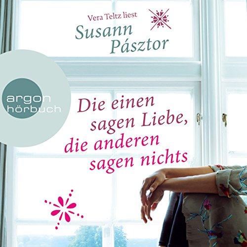 Buchseite und Rezensionen zu 'Die einen sagen Liebe, die anderen sagen nichts' von Susann Pásztor