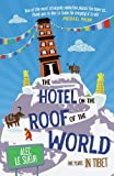 The Hotel on the Roof of the World: Five Years in Tibet