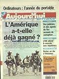 AUJOURD'HUI EN FRANCE [No 152] du 11/12/2001 - ORDINATEURS - L'ANNEE DU PORTABLE - PROCHE-ORIENT - L'AMERIQUE A-T-ELLE DEJA GAGNE - GEORGES BUSH - BEN LADEN ET LE MOLLAH OMAR - DES POLICIERS ET DES AGENTS DU FISC ACCUSES DE CORRUPTION - LES SPORTS - FOOT