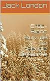 Croc-Blanc suivi de Le Peuple de l'abîme - Format Kindle - 1,94 €