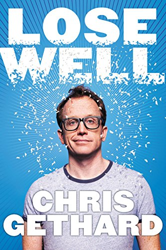 Lose Well por Chris Gethard