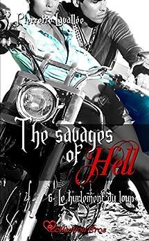 Le hurlement du loup: The savages of Hell, T6 par [Lavallée, Pierrette]