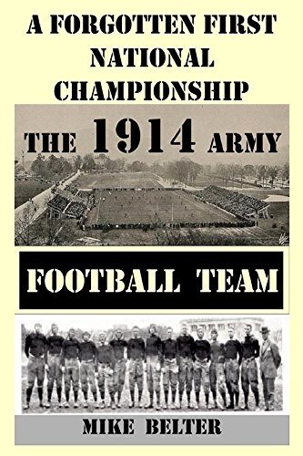 A Forgotten First National Championship: The 1914 Army Football ...