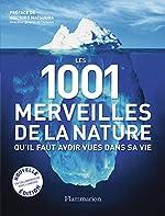 Les 1001 merveilles de la nature - Qu'il faut avoir vues dans sa vie de Michael Bright